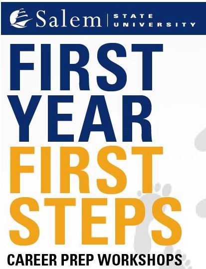 """Image with words """"First Year First Steps Career Prep Workshop"""" and Salem State …"""